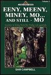 Eeny Meeny Miney Mo...and Still-Mo (Living Forest Series #3)