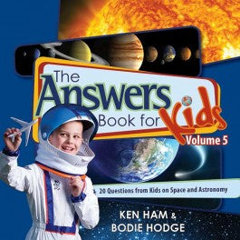 Answers Book for Kids, Vol. 5, The (Space and Astronomy)