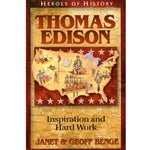 Thomas Edison: Inspiration and Hard Work (Heroes of History Series)
