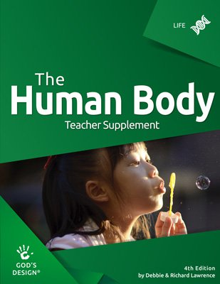 Human Body Teacher Supplement (God's Design for Life, 4th Edition)