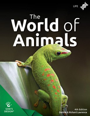 World of Animals (God's Design for Life, 4th Edition)