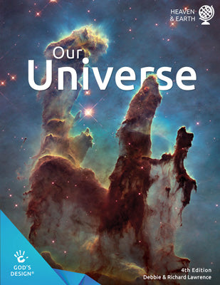 Our Universe (God's Design for Heaven & Earth, 4th Edition)