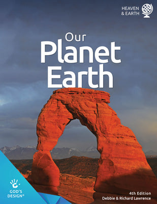 Our Planet Earth (God's Design for Heaven & Earth, 4th Edition)