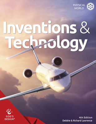 Inventions & Technology (God's Design for The Physical World, 4th Edition)