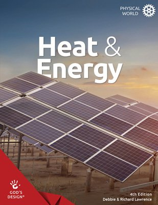 Heat & Energy (God's Design for The Physical World, 4th Edition)
