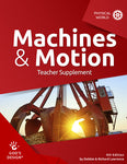 Machines & Motion Teacher Supplement (God's Design for the Physical World, 4th Edition)