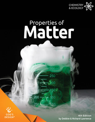 Properties of Matter (God's Design for Chemistry & Ecology, 4th Edition)