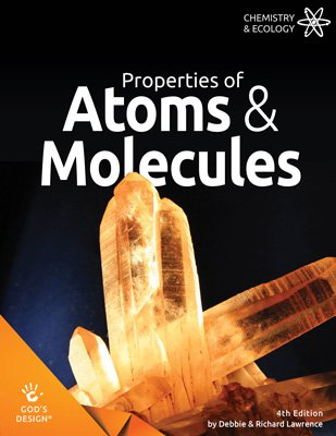 Properties of Atoms & Molecules (God's Design for Chemistry & Ecology, 4th Edition)