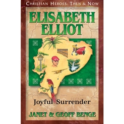 Elisabeth Elliot: Joyful Surrender (Christian Heroes Then & Now Series)