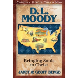 D.L. Moody: Bringing Souls to Christ (Christian Heroes Then & Now Series)