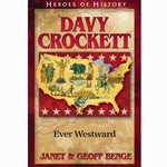 Davy Crockett: Ever Westward (Heroes of History Series)