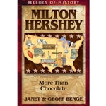Milton Hershey: More Than Chocolate (Heroes of History Series)