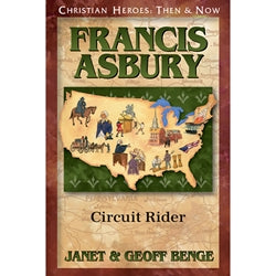 Francis Asbury: Circuit Rider (Christian Heroes Then & Now Series)
