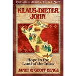Klaus-Dieter John: Hope in the Land of the Incas (Christian Heroes Then & Now Series)