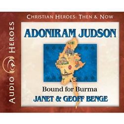 Adoniram Judson: Bound for Burma (Christian Heroes Then & Now Series) (CD)