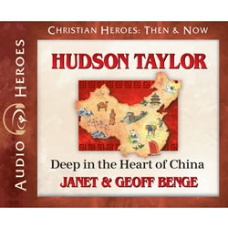 Hudson Taylor: Deep in the Heart of China (Christian Heroes Then & Now Series) (CD)