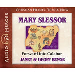 Mary Slessor: Forward into Calabar (Christian Heroes Then & Now Series) (CD)
