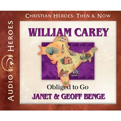 William Carey: Obliged to Go (Christian Heroes Then & Now Series) (CD)