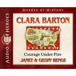Clara Barton: Courage under Fire (Heroes of History Series) (CD)