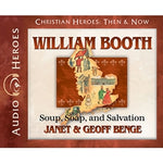 William Booth: Soup, Soap, and Salvation (Christian Heroes Then & Now Series) (CD)