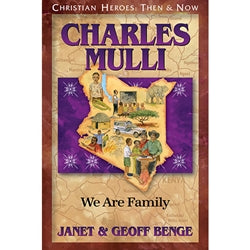Charles Mulli: We Are Family (Christian Heroes Then & Now Series)