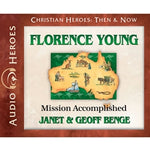 Florence Young: Mission Accomplished (Christian Heroes Then & Now Series) (CD)
