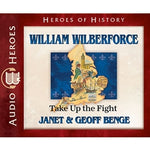 William Wilberforce: Take Up the Fight (Heroes of History Series) (CD)