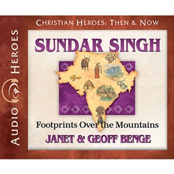 Sundar Singh: Footprints Over the Mountain (Christian Heroes Then & Now Series) (CD)