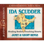Ida Scudder: Healing Bodies, Touching Hearts (Christian Heroes Then & Now Series) (CD)