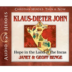 Klaus-Dieter John: Hope In the Land of the Incas (Christian Heroes Then & Now Series) (CD)