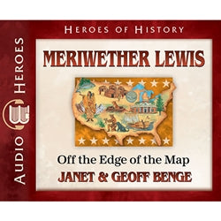 Meriwether Lewis: Off the Edge of the Map (Heroes of History Series) (CD)