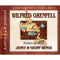 Wilfred Grenfell: Fisher of Men (Christian Heroes Then & Now Series) (CD)