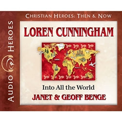 Loren Cunningham: Into All the World (Christian Heroes Then & Now Series) (CD)