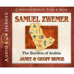 Samuel Zwemer: The Burden of Arabia (Christian Heroes Then & Now Series) (CD)