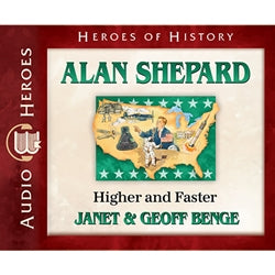 Alan Shepard: Higher and Faster (Heroes of History Series) (CD)