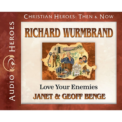 Richard Wurmbrand: Love Your Enemies (Christian Heroes Then & Now Series) (CD)