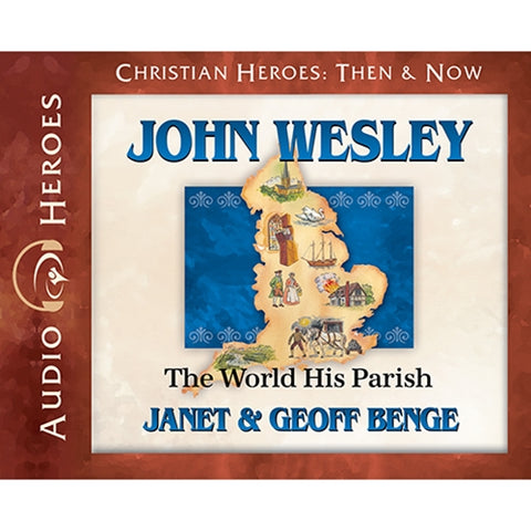 John Wesley: The World His Parish (Christian Heroes Then & Now Series) (CD)