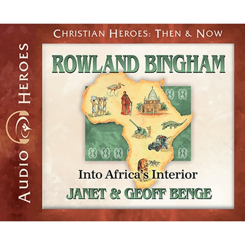 Rowland Bingham: Into Africa's Interior (Christian Heroes Then & Now Series) (CD)