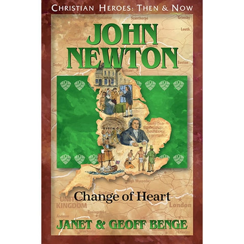 John Newton: Change of Heart (Christian Heroes Then & Now Series)