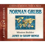 Norman Grubb: Mission Builder (Christian Heroes Series) (CD)