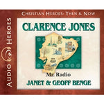 Clarence Jones: Mr. Radio (Christian Heroes Then & Now Series) (CD)