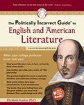 P.I.G. to English and American Literature, The (The Politically Incorrect Guide Series)
