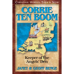 Corrie ten Boom: Keeper of the Angels' Den (Christian Heroes Then & Now Series)