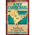 Amy Carmichael: Rescuer of Precious Gems (Christian Heroes Then & Now Series)