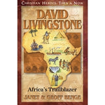David Livingstone: Africa's Trailblazer (Christian Heroes Then & Now Series)