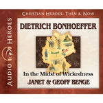 Dietrich Bonhoeffer: In the Midst of Wickedness (Christian Heroes Then & Now Series) (CD)
