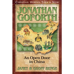 Jonathan Goforth: An Open Door in China (Christian Heroes Then & Now Series)