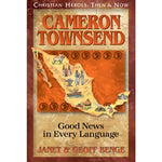 Cameron Townsend: Good News in Every Language (Christian Heroes Then & Now Series)
