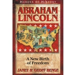 Abraham Lincoln: A New Birth of Freedom (Heroes of History Series)
