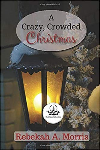 A Crazy, Crowded Christmas (Christmas Collection)